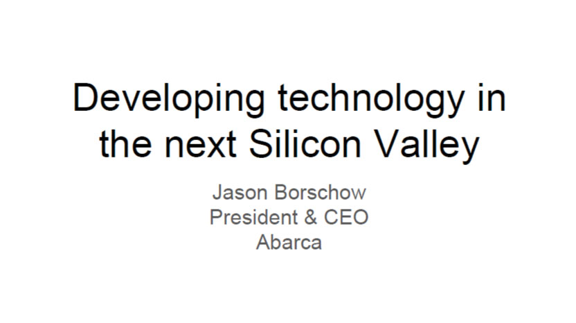 Developing technology in the next Silicon Valley