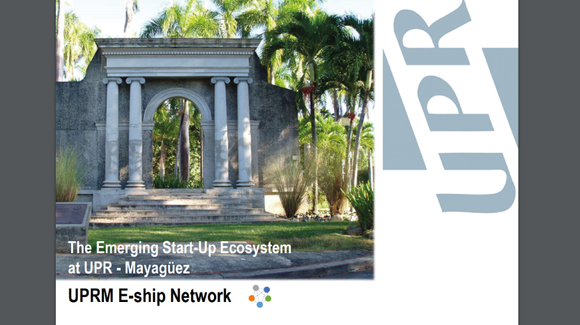 The Emerging Start-Up Ecosystem at UPR - Mayagüez